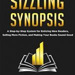 How to Write a Sizzling Synopsis (2016), de Bryan Cohen