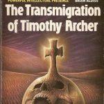 La transmigración de Timothy Archer (1982), de Philip K. Dick