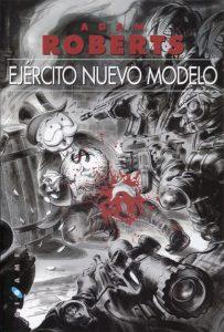 Ejército Nuevo Modelo (2010), de Adam Roberts