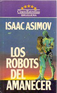Los robots del amanecer (1983), de Isaac Asimov
