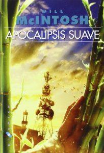 Apocalipsis suave (2011), de Will McIntosh